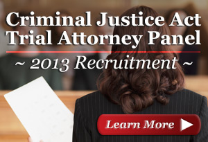 CJA Trial Attorney Panel 2013 Recruitment
